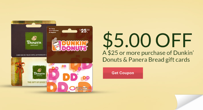 $5 off $25 Dunkin' Donuts & Panera Bread Gift Cards! First 10,000!