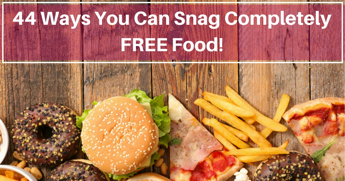44 Ways You Can Snag Completely FREE Food!